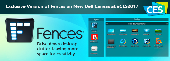 Stardock to Showcase Exclusive Version of Fences Software on New Dell Canvas at CES 2017