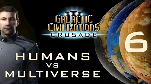 Humans vs. Multiverse - Galactic Civilizations III: Crusade (Part 6)