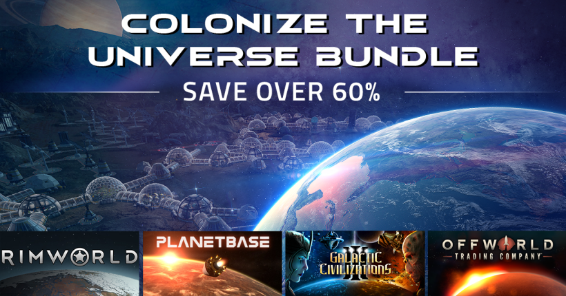 Colonize the Universe with 4 Awesome Games: RimWorld, Planetbase, GalCiv III, and Offworld Trading Company!