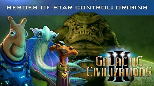 Galactic Civilizations III - Heroes of Star Control: Origins DLC is now available!
