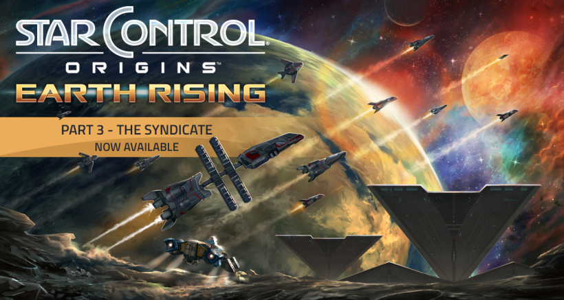 Earth Rising - Part 3: The Syndicate for Star Control: Origins is Now Available!